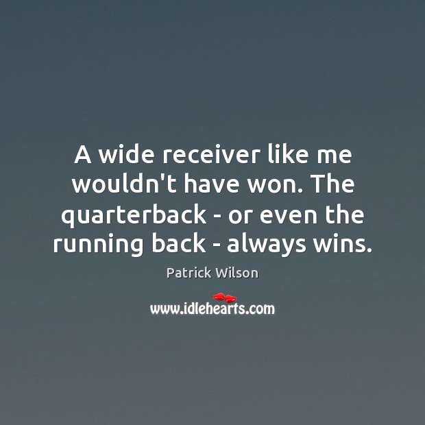 Image, A wide receiver like me wouldn't have won. The quarterback – or