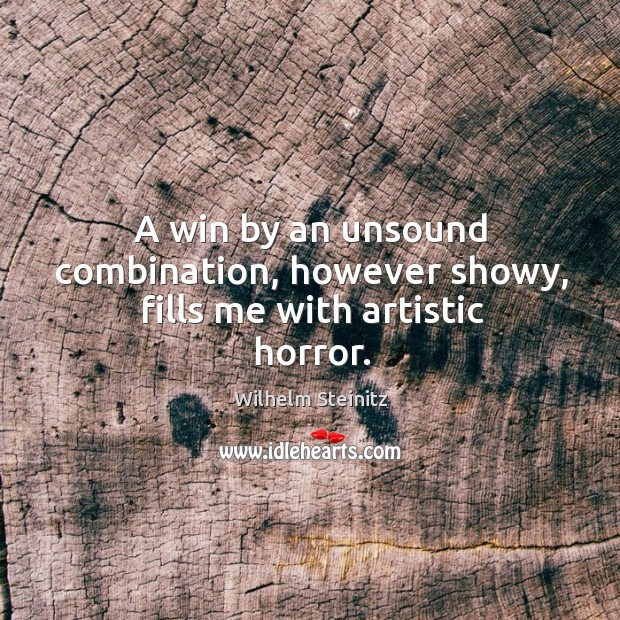 A win by an unsound combination, however showy, fills me with artistic horror. Image