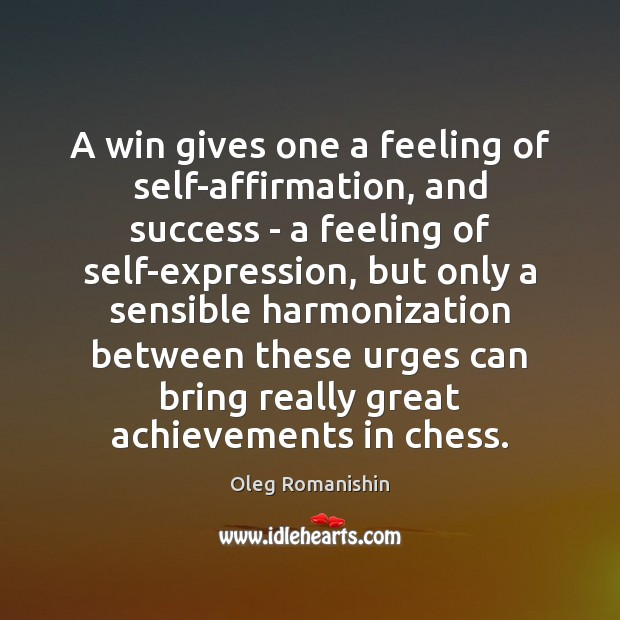 A win gives one a feeling of self-affirmation, and success – a Image