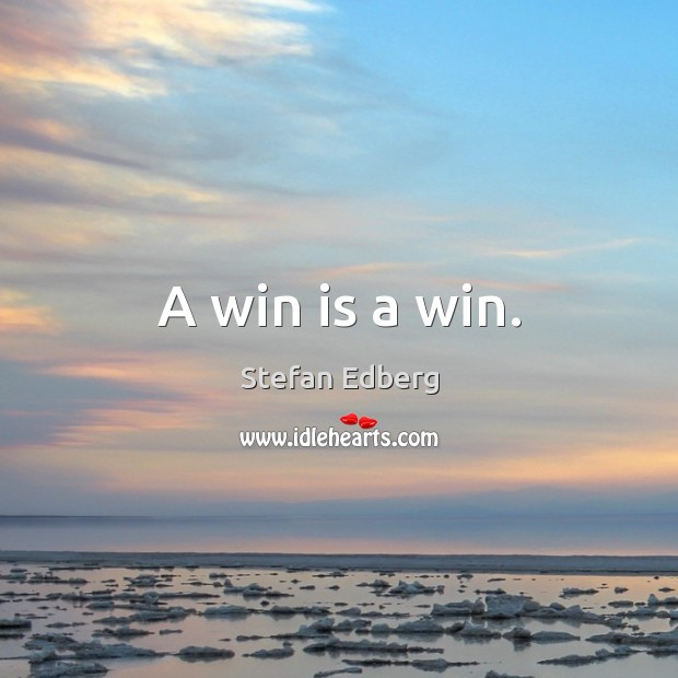 A win is a win. Image