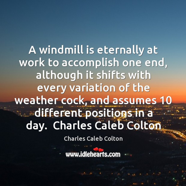 Image, A windmill is eternally at work to accomplish one end, although it shifts with every.