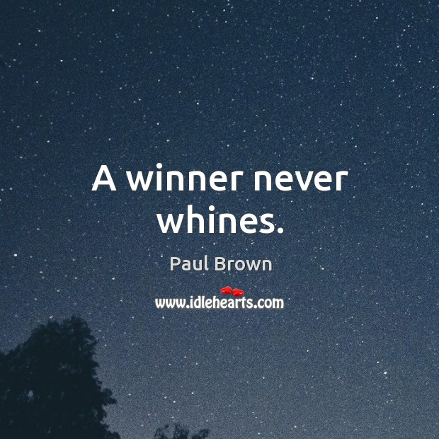 Image, A winner never whines.