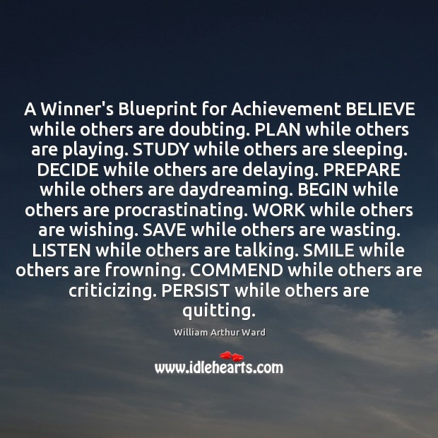 A Winner's Blueprint for Achievement BELIEVE while others are doubting. PLAN while Image