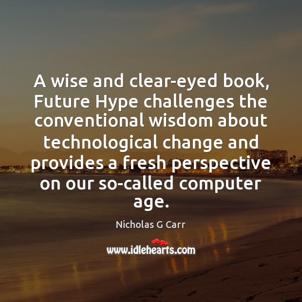 A wise and clear-eyed book, Future Hype challenges the conventional wisdom about Image