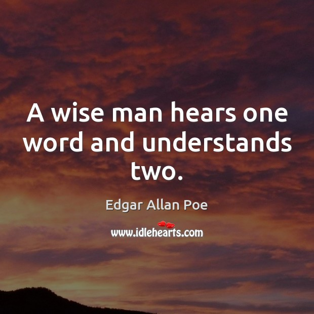 Image, A wise man hears one word and understands two.