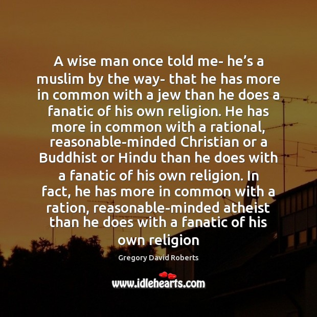 A wise man once told me- he's a muslim by the Image