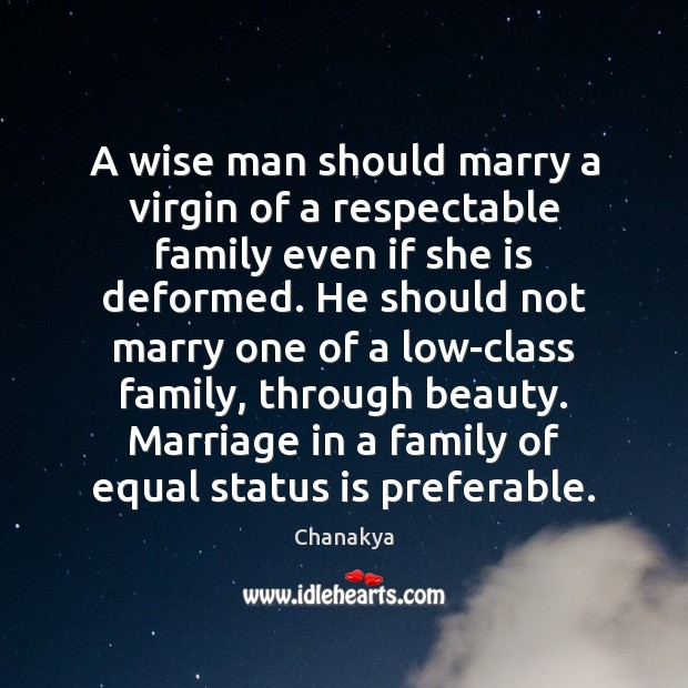 Image, A wise man should marry a virgin of a respectable family even