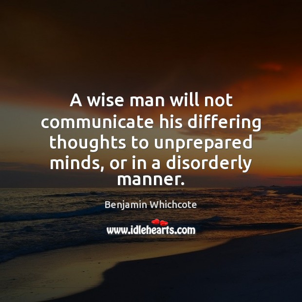 Image, A wise man will not communicate his differing thoughts to unprepared minds,
