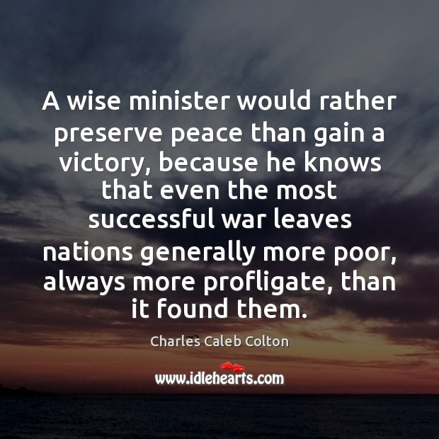 Image, A wise minister would rather preserve peace than gain a victory, because