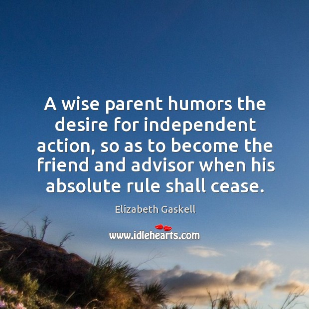 Image, A wise parent humors the desire for independent action