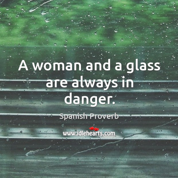 Image, A woman and a glass are always in danger.