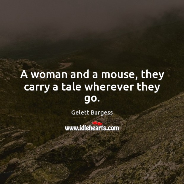 Image, A woman and a mouse, they carry a tale wherever they go.