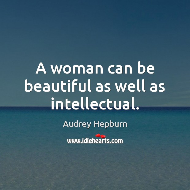 Image, A woman can be beautiful as well as intellectual.