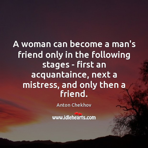A woman can become a man's friend only in the following stages Image