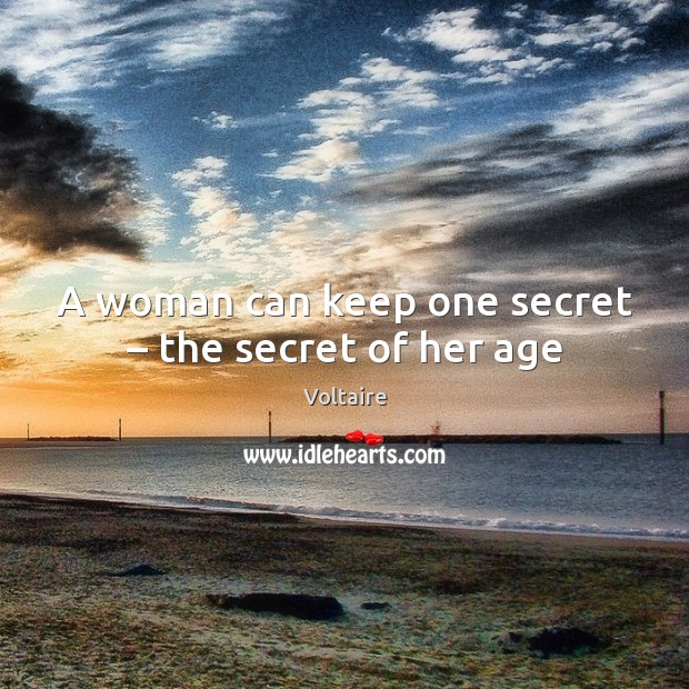 Image, A woman can keep one secret – the secret of her age