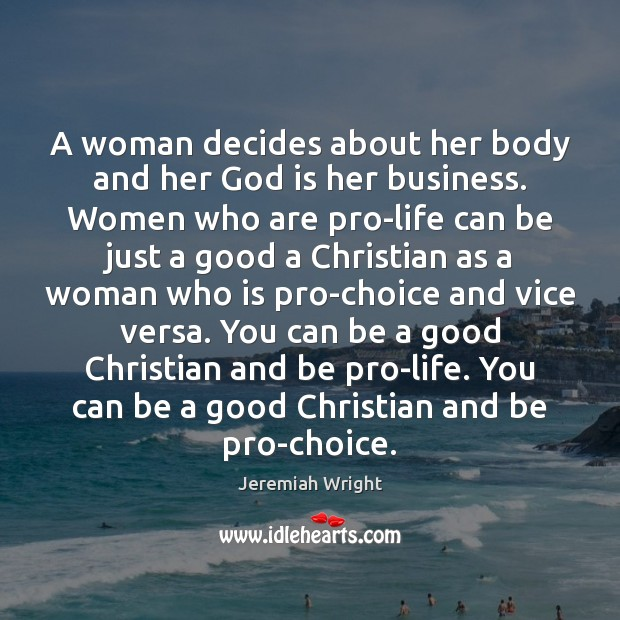 A woman decides about her body and her God is her business. Image