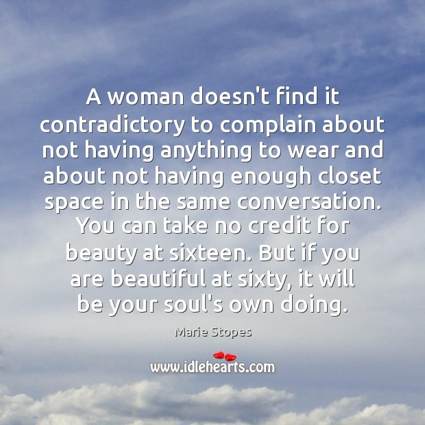 A woman doesn't find it contradictory to complain about not having anything Image