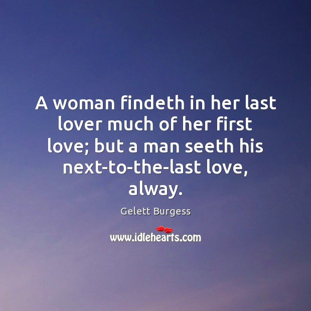 Image, A woman findeth in her last lover much of her first love;