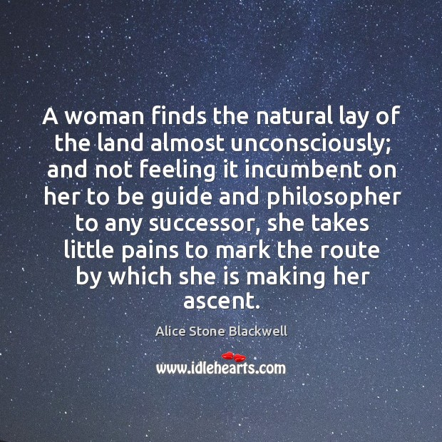 Image, A woman finds the natural lay of the land almost unconsciously; and not feeling it incumbent