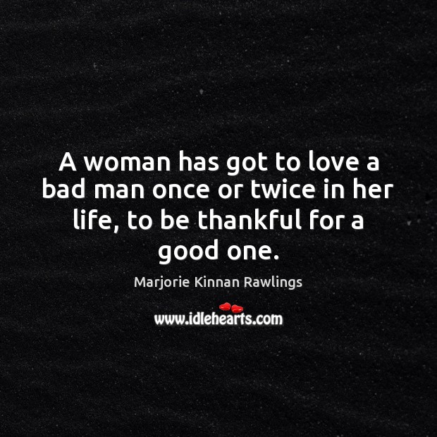 A woman has got to love a bad man once or twice Image