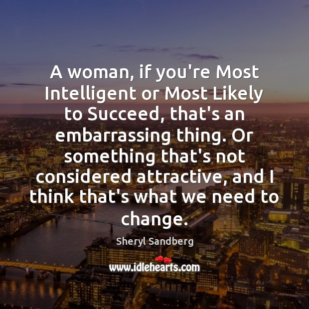 A woman, if you're Most Intelligent or Most Likely to Succeed, that's Image