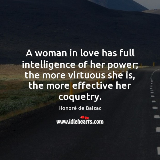 Image, A woman in love has full intelligence of her power; the more