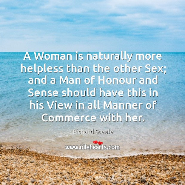 A woman is naturally more helpless than the other sex; Image