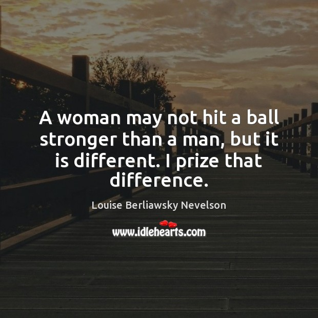 A woman may not hit a ball stronger than a man, but Image