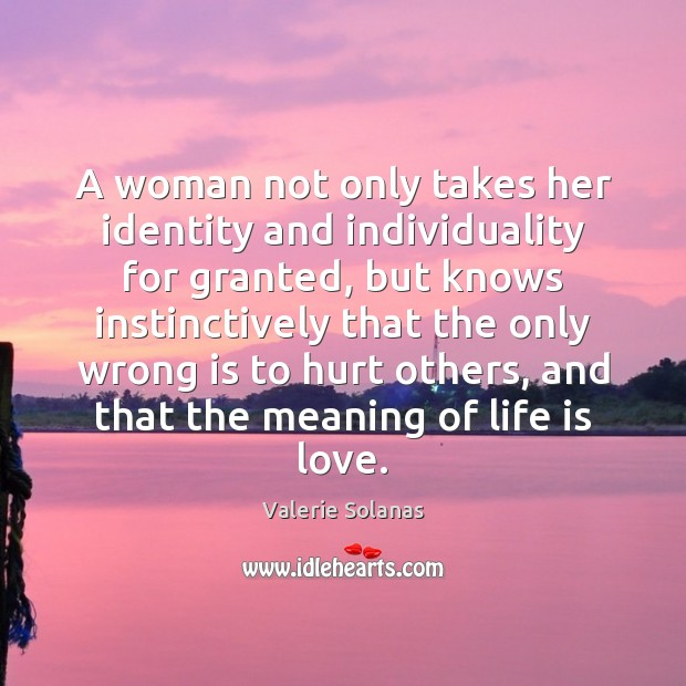 A woman not only takes her identity and individuality for granted, but Image