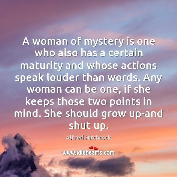 Image, A woman of mystery is one who also has a certain maturity