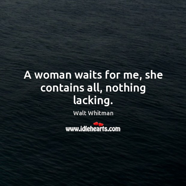 Image, A woman waits for me, she contains all, nothing lacking.