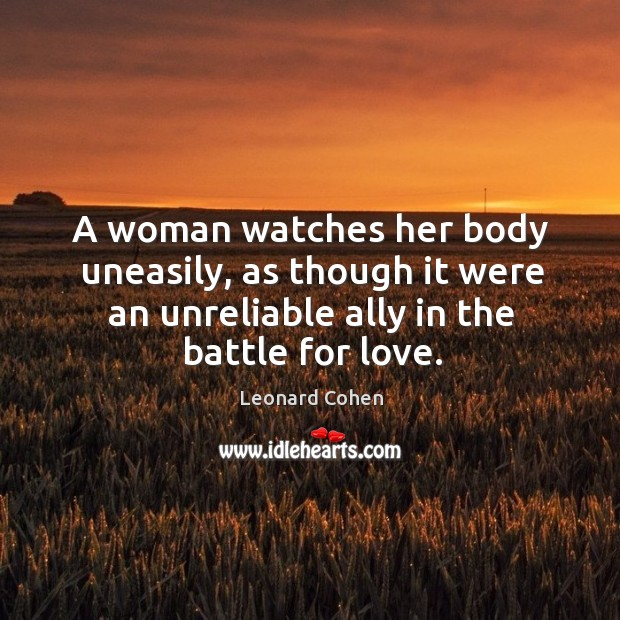 A woman watches her body uneasily, as though it were an unreliable ally in the battle for love. Image