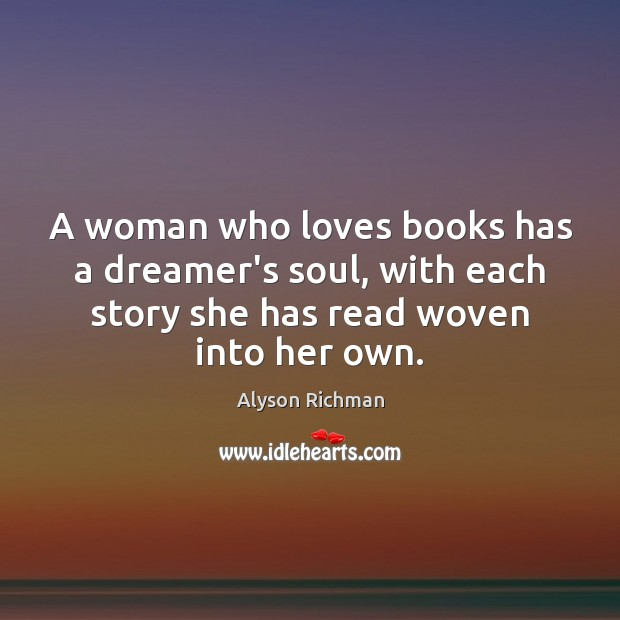 Image, A woman who loves books has a dreamer's soul, with each story