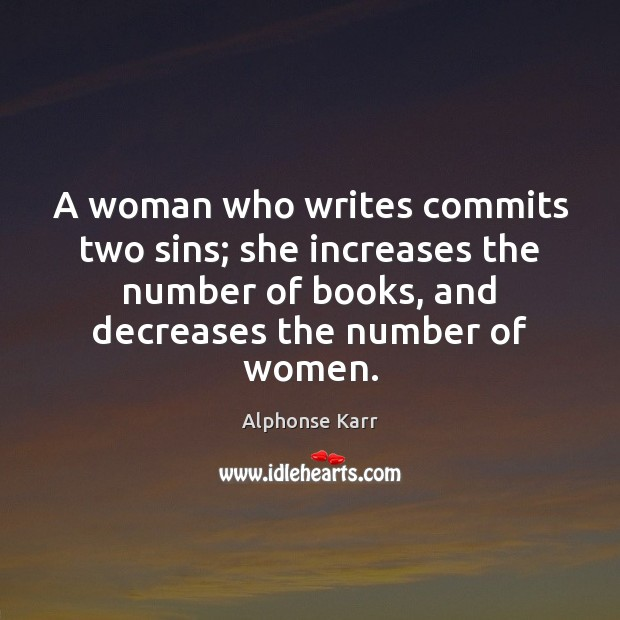 Image, A woman who writes commits two sins; she increases the number of