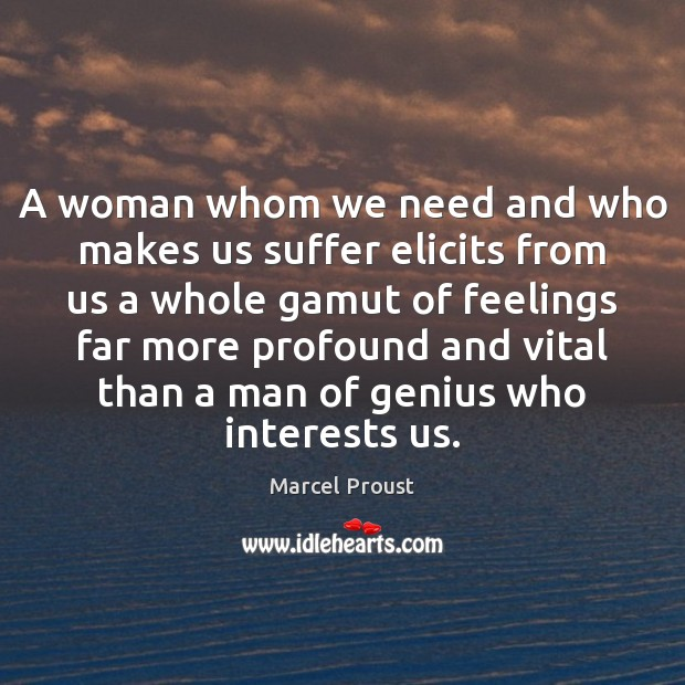 A woman whom we need and who makes us suffer elicits from Image