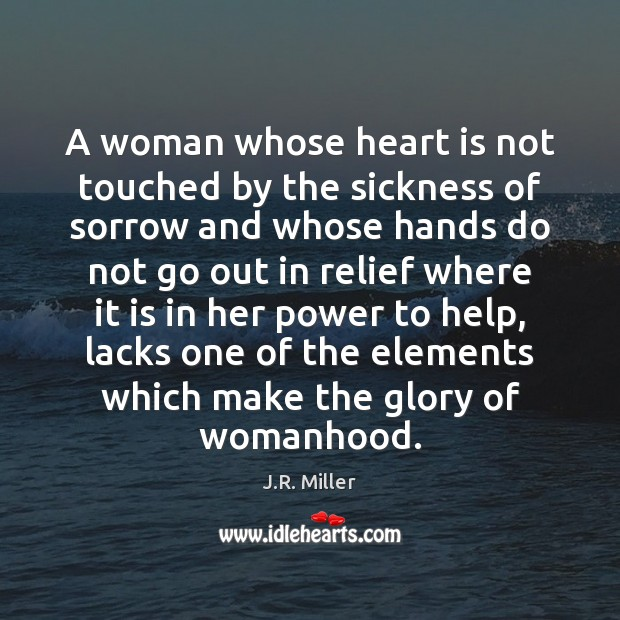 Image, A woman whose heart is not touched by the sickness of sorrow