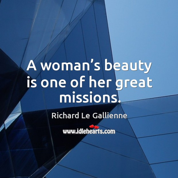 A woman's beauty is one of her great missions. Image