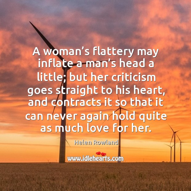 Image, A woman's flattery may inflate a man's head a little;