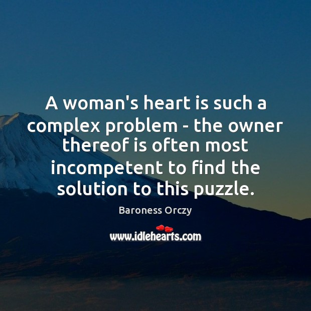 A woman's heart is such a complex problem – the owner thereof Image