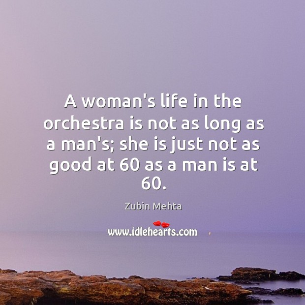 A woman's life in the orchestra is not as long as a Image