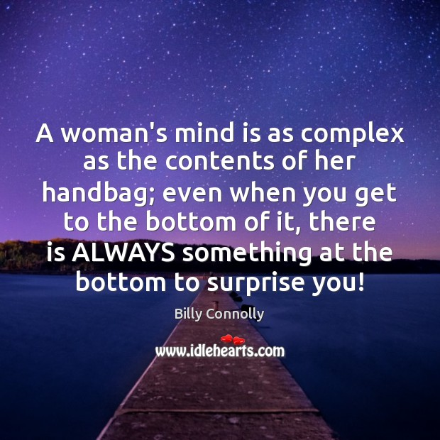 A woman's mind is as complex as the contents of her handbag; Image