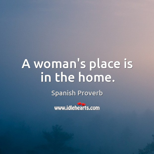 Image, A woman's place is in the home.