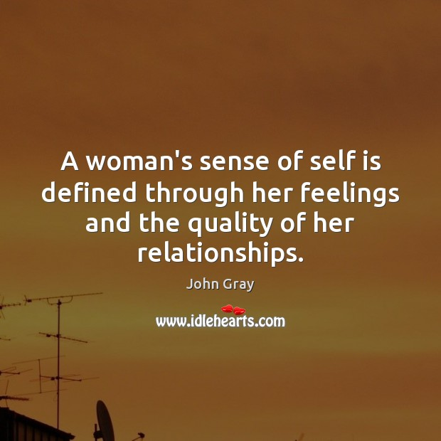 A woman's sense of self is defined through her feelings and the Image