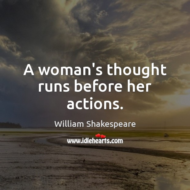 Image, A woman's thought runs before her actions.