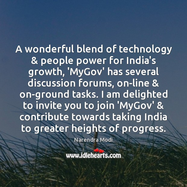 A wonderful blend of technology & people power for India's growth, 'MyGov' has Narendra Modi Picture Quote
