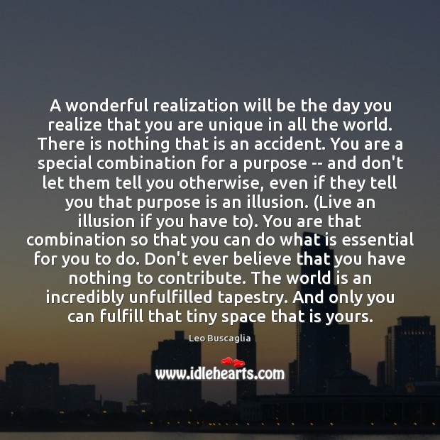 Image about A wonderful realization will be the day you realize that you are