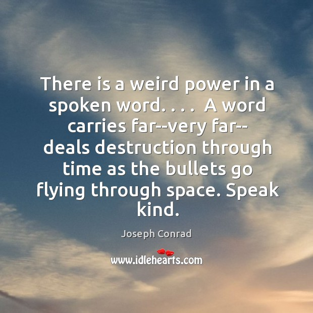 A word carries far. Speak kind. Positive Quotes Image