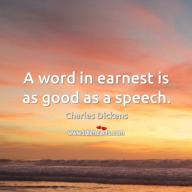 Image, A word in earnest is as good as a speech.