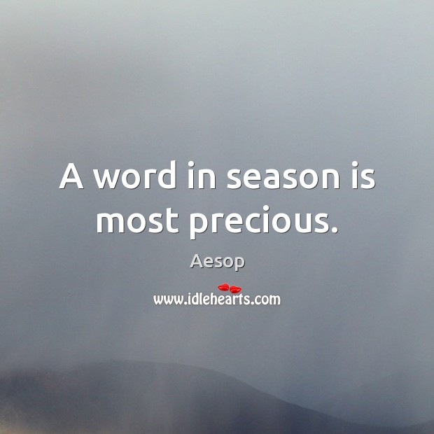 Image, A word in season is most precious.