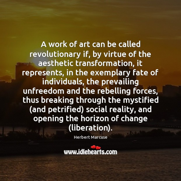 A work of art can be called revolutionary if, by virtue of Herbert Marcuse Picture Quote